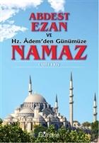 Abdest, Ezan ve Hz. Adem'den Günümüze Namaz