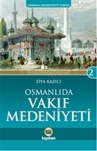 Osmanlı'da Vakıf Medeniyeti