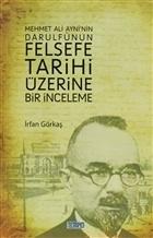 Mehmet Ali Ayni'nin Darulfünun Felsefe Tarihi Üzerine Bir İnceleme