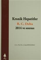 Kronik Hepatitler B, C, Delta 2014 ve sonrası