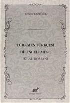 Türkmen Türkçesi Dil İncelemesi: İkbal Romanı