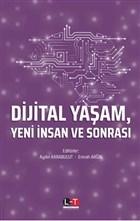 Dijital Yaşam Yeni İnsan ve Sonrası