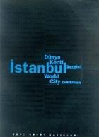 Dünya Kenti İstanbul Sergisi  Istanbul World City Exhibition
