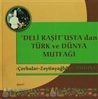 Deli Raşit Usta'dan Türk ve Dünya Mutfağı / Çorbalar - Zeytinyağlılar - Omletler