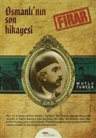 Osmanlı'nın Son Hikayesi: Firar