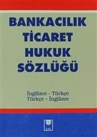 Bankacılık Ticaret Hukuk Sözlüğü