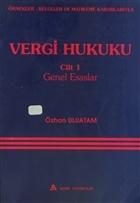Örnekler, Belgeler ve Mahkeme Kararlarıyla Vergi Hukuku Cilt: 1