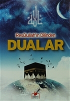 Resulullah'ın Dilinden Dualar (Dua-001)