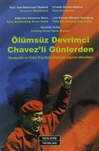 Ölümsüz Devrimci Chavez'li Günlerden