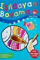 Işıldayan Boyama 4+ (Mavi Kitap)