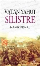 Vatan Yahut Silistre (Osmanlı Türkçesi Aslı ile Birlikte)