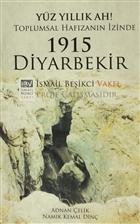Yüz Yıllık Ah! Toplumsal Hafızanın İzinde : 1915 Diyarbekir