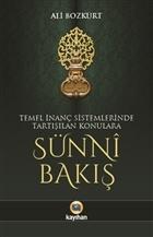 Temel İnanç Sistemlerinde Tartışılan Konulara Sünni Bakış