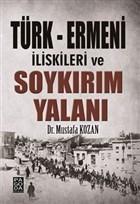 Türk - Ermeni İlişkileri ve Soykırım Yalanı