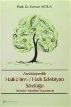 Ansiklopedik Halkbilimi / Halk Edebiyatı Sözlüğü