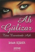 Ah Gülizar (Töre Esaretinde Aşk)