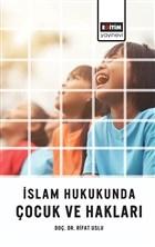 İslam Hukukunda Çocuk ve Hakları