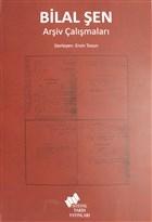 Bilal Şen Arşiv Çalışmaları