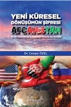 Yeni Küresel Dönüşümün Şifresi Afganistan