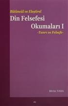 Bütüncül ve Eleştirel Din Felsefesi Okumaları 1 : Tanrı ve Felsefe