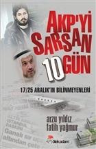 AKP'yi Sarsan 10 Gün