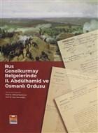 Rus Genelkurmay Belgelerinde 2. Abdülhamid ve Osmanlı Ordusu