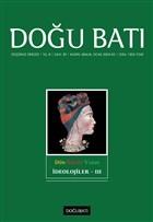 Doğu Batı Düşünce Dergisi Sayı: 30 Dün Bugün Yarın İdeolojiler 3