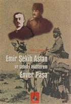 Emir Şekib Aslan ve Şehid-i Muhterem Enver Paşa