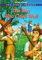 Pre - School Readers : The Boy Who Cried Wolf