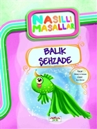 Balık Şehzade/ Nasıllı Masallar