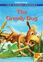 Pre - School Readers - The Greedy Dog