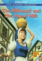 Pre - School Readers - The Milkmaid and Her Jug of Milk