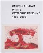 Carroll Dunham Prints: Catalogue Raisonne 1984-2006