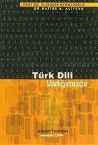 Türk Dili Varlığımızdır