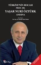 Türkiye'nin Hocası Prof. Dr. Yaşar Nuri Öztürk Anısına