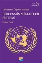 Uluslararası Örgütler Hukuku Birleşmiş Milletler Sistemi