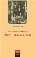 Tanzimat'tan Cumhuriyet'e Derviş Tekke ve Hüzün