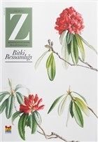 Z Dergisi Bitki Ressamlığı: Tematik Mevsimlik Kültür, Sanat, Şehir Dergisi Sayı: 1
