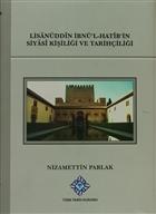Lisanüddin İbnü'l-Hatib'in Siyasi Kişiliği Ve Tarihçiliği