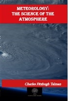 Meteorology: The Science of the Atmosphere
