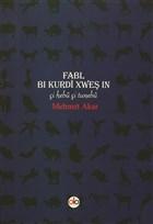 Fabl Bi Kurdi Xweş In