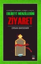 Ehlibeyt Mezillerini Ziyaret - Kazımeyn Samerra Kerbela Necef