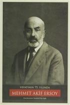 Vefatının 75. Yılında Mehmet Akif Ersoy