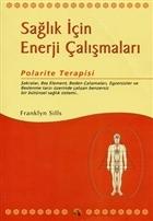 Sağlık İçin Enerji Çalışmaları Polarite Terapisi