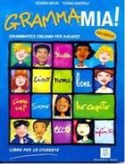 Grammamia! Grammatica Italiana Per Ragazzi