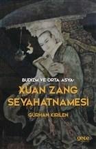 Budizm ve Orta Asya : Xuan Zang Seyahatnamesi