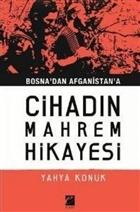 Bosna'dan Afganistan'a Cihadın Mahrem Hikayesi