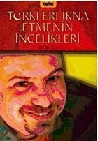 Türkleri İkna Etmenin İncelikleri