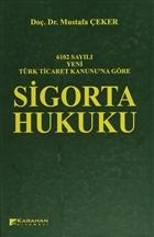 6102 Sayılı Yeni Türk Ticaret Kanununa Göre: Sigorta Hukuku