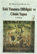 Eski Yunanca Dilbilgisi ve Cümle Yapısı 1. Kitap